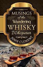 Musings of the Wandering Whisky Whisperer