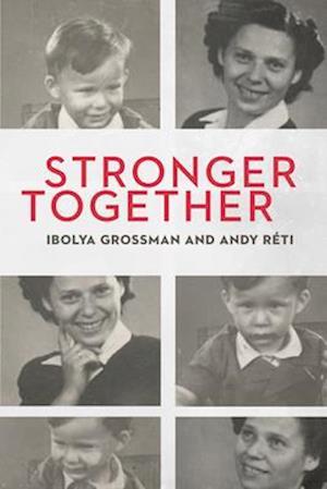 Bog, paperback Stronger Together af Ibolya Szalai Grossman