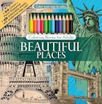Color Your Way to Calm Beautiful Places [With Colored Pencils] (Color Your Way to Calm, nr. )
