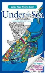 Color Your Way to Calm Under the Sea (Color Your Way to Calm, nr. 1)