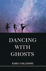 Dancing with Ghosts