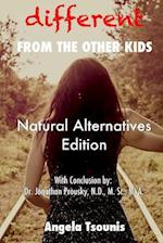 Different from the Other Kids - Natural Alternatives Edition
