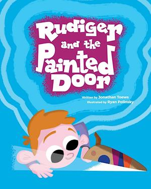 Bog, paperback Rudiger and the Painted Door af Jonathan Toews, Ryan Polinsky