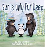 Fur Is Only Fur Deep