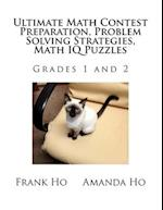 Ultimate Math Contest Preparation, Problem Solving Strategies, Math IQ Puzzles af Amanda Ho, Frank Ho
