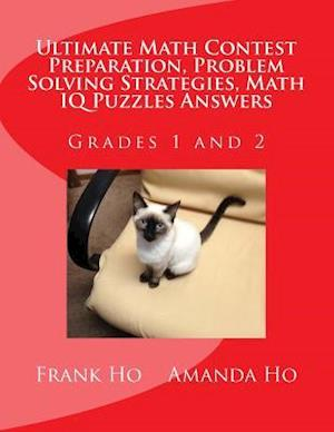 Bog, paperback Ultimate Math Contest Preparation, Problem Solving Strategies, Math IQ Puzzles Answers af Amanda Ho, Frank Ho