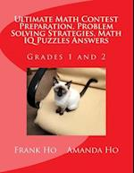 Ultimate Math Contest Preparation, Problem Solving Strategies, Math IQ Puzzles Answers