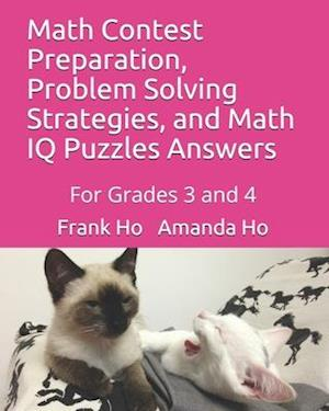 Math Contest Preparation, Problem Solving Strategies, and Math IQ Puzzles Answers