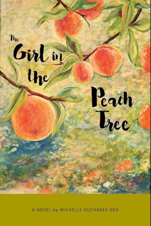 Bog, paperback The Girl in the Peach Tree af Michelle Oucharek-Deo