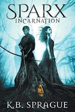 SPARX Incarnation: Full Edition af K.B. Sprague