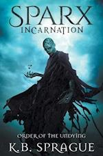 SPARX Incarnation: Order of the Undying af K.B. Sprague