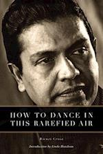 How to Dance in This Rarefied Air