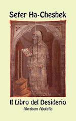 Sefer Ha-Cheshek - Il Libro del Desiderio af Abraham Abulafia