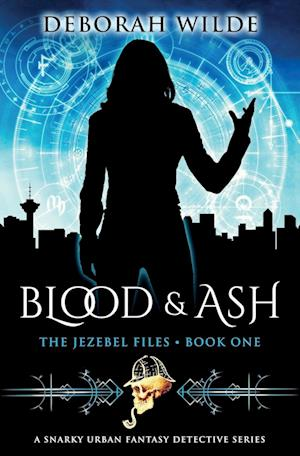 Blood & Ash: A Snarky Urban Fantasy Detective Series