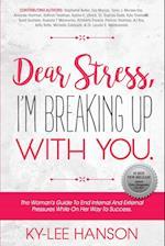 Dear Stress, I'm Breaking Up with You (Dear Women Guide Books, nr. 1)