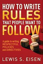 Respectful Policies and Directives: How to Write Rules That People Want to Follow