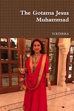 The Gotama Jesus Muhammad