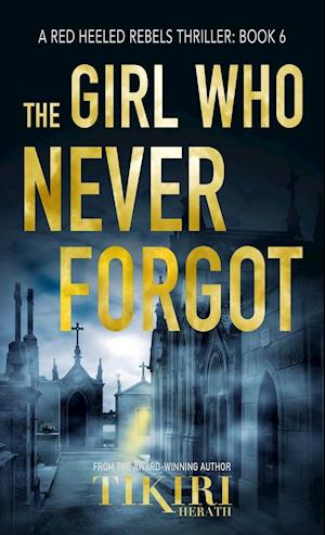 The Girl Who Never Forgot: A gripping crime thriller