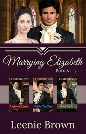 Marrying Elizabeth, Books 1-3 Compilation: A Pride and Prejudice Variation Series