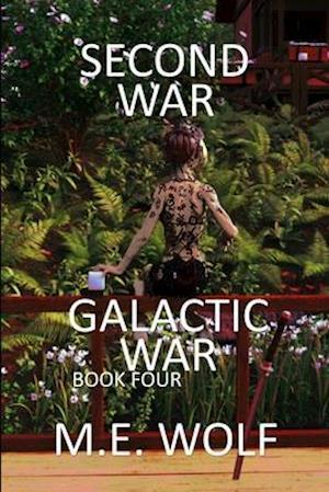Second War: Book 4 of Galactic War