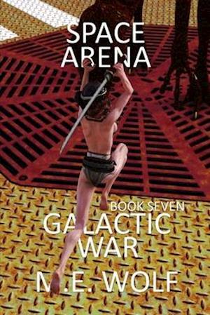 Space Arena: Book 7 of Galactic War