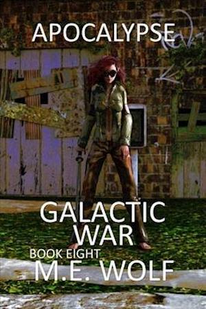 Apocalypse: Book 8 of Galactic War