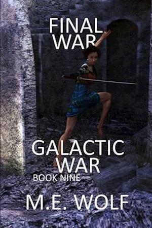Final War: Book 9 of Galactic War