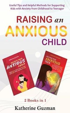 Raising An Anxious Child
