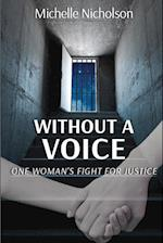 Without A Voice: One Woman's Fight For Justice af Michelle Nicholson
