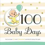 100 Baby Days: One hundred fun and stimulating activities for baby's first year af Lisa Corti