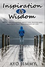 Inspiration & Wisdom: 300 profound quotes about life, success and greatness that transformed my life