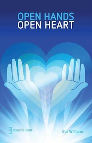 Open Hands Open Heart af Ifor Williams