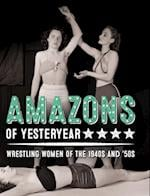 Amazons of Yesteryear: Wrestling women of the 1940s and '50s