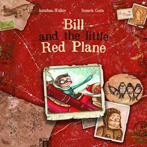 Bill and the Little Red Plane af Jonathan Walker