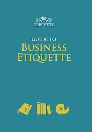 Debrett's Guide to Business Etiquette