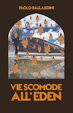 Vie Scomode All'eden