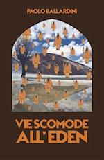 Vie Scomode all'Eden af Paolo Ballardini