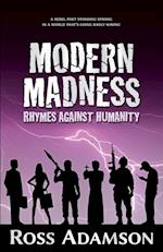 Modern Madness: Rhymes Against Humanity
