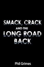 Smack, Crack and the Long Road Back