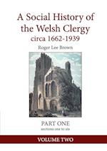 A Social History of the Welsh Clergy circa 1662-1939: PART ONE sections one to six. VOLUME TWO