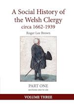 A Social History of the Welsh Clergy circa 1662-1939: PART ONE sections one to six. VOLUME THREE