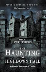 The Haunting of Highdown Hall: Psychic Surveys Book One