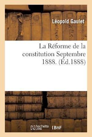 Bog, paperback La Reforme de La Constitution, Septembre 1888.