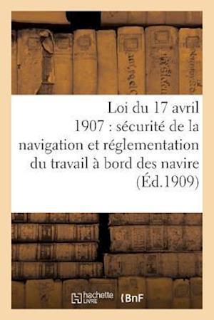 Bog, paperback Loi Du 17 Avril 1907 Sur La Securite de La Navigation, Reglementation Du Travail a Bord Des Navires af Bureau Veritas