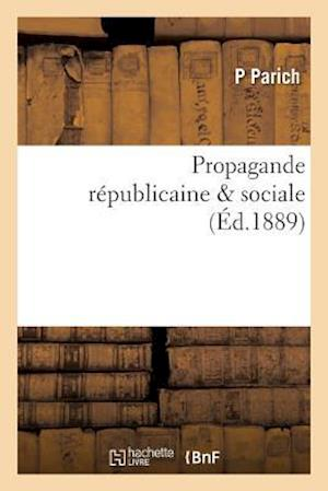 Bog, paperback Propagande Republicaine & Sociale