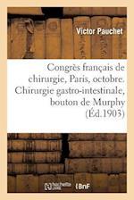 Congres Francais de Chirurgie, Paris, Octobre 1903. Chirurgie Gastro-Intestinale, Bouton de Murphy af Victor Pauchet
