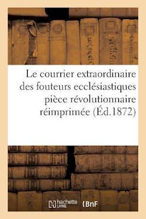 Bog, paperback Le Courrier Extraordinaire Des Fouteurs Ecclesiastiques af Louis Charles Machault