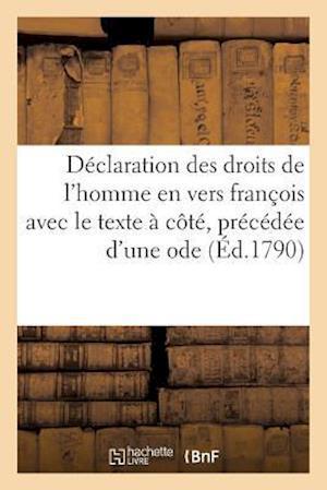 Bog, paperback Declaration Des Droits de L'Homme En Vers Francois Avec Le Texte a Cote, Precedee D'Une Ode af Sans Auteur