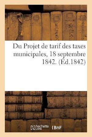 Bog, paperback Du Projet de Tarif Des Taxes Municipales af Sans Auteur