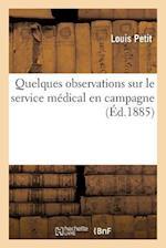 Quelques Observations Sur Le Service Médical En Campagne